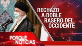 El Porqué de las Noticias: Doble rasero de Occidente. Agresión estadounidense. Crisis en Colombia