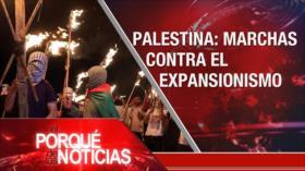 El Porqué de las Noticias: Expansionismo israelí. Retirada de fuerzas foranéas. Crisis en Colombia