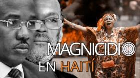 Detrás de la Razón: ¿Qué hay detrás del magnicidio en Haití?