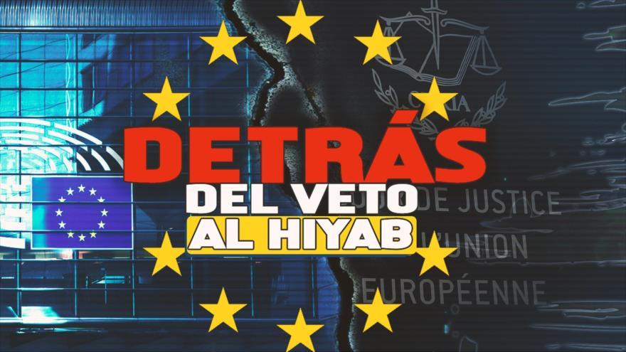 Detrás de la Razón : Unión Europea cerca el uso del velo islámico