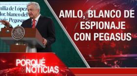 El Porqué de las Noticias: Espionaje Pegasus. Protestas en Colombia. Crisis en Perú