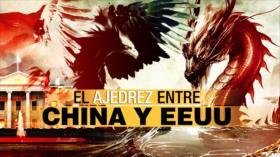 Detrás de la Razón: El ajedrez entre China y EEUU