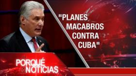 El Porqué de las Noticias: Planes macabros contra Cuba. Lazos Irán-Siria. Tensiones China-EEUU