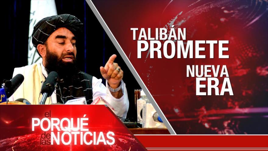 El Porqué de las Noticias: Talibán promete nueva era. Discurso de Nasralá. Crímenes del Gobierno de facto