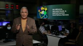 Buen día América Latina: En México, secuestran a deportados guatemaltecos