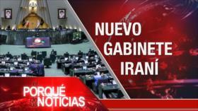 El Porqué de las Noticias: Nuevo Gabinete en Irán. Atrocidades israelíes. Bolivia, Almagro y el golpe