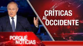 El Porqué de las Noticias: Putin: Críticas al Occidente. Situación en Afganistán. Injerencia de EEUU