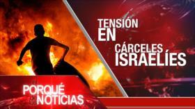 El Porqué de las Noticias: Tensión en cárceles israelíes. Complots de EEUU y Colombia. Deforestación de la Amazonía