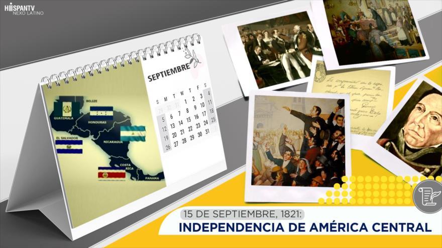 Esta semana en la historia: Independencia de América Central