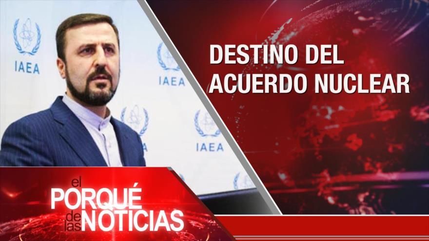 El Porqué de las Noticias: Futuro del acuerdo nuclear. Independentismo catalán. Bolsonaro contra la democracia