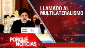 El Porqué de las Noticias: Llamado al multilateralismo. Resistencia frente a ocupación. Cumbre de la Celac