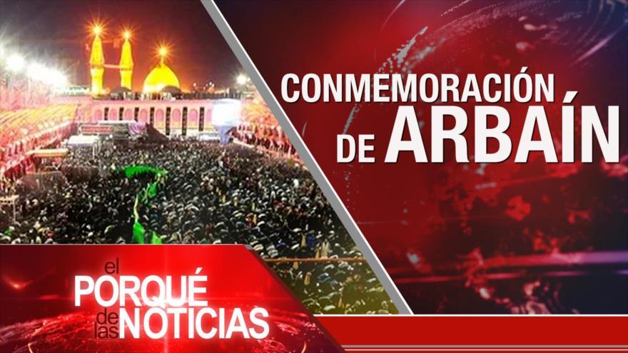 El Porqué de las Noticias: Conmemoración de Arbaín