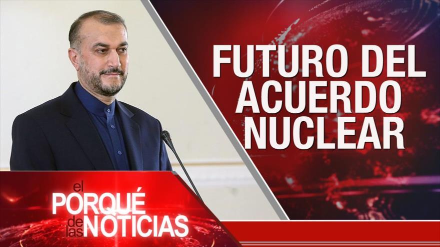 El Porqué de las Noticias: Futuro de acuerdo nuclear. Protestas en Francia. No al bloqueo estadounidense