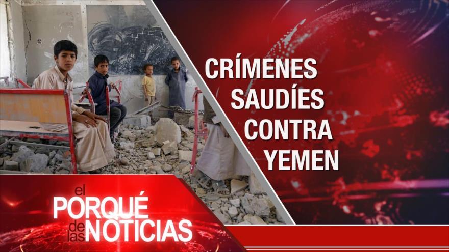 El Porqué de las Noticias: Destino del pacto nuclear. Crímenes saudíes contra Yemen. Brasil: rumbo a presidencial