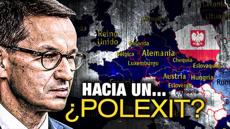 Detrás de la Razón: Polonia y la Unión Europea ¿Futuro divorcio?