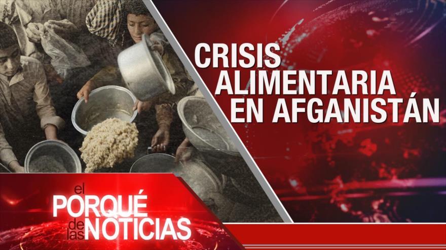 El Porqué de las Noticias: Crisis alimentaria en Afganistán. Protestas en Guatemala. Voto de confianza en Perú
